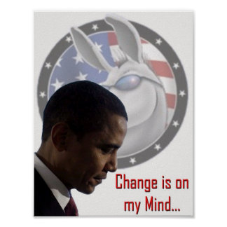 President-Elect Obama Change Is On My Mind Poster