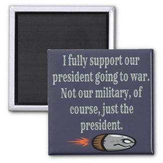 President Going to War Joke Square Magnet