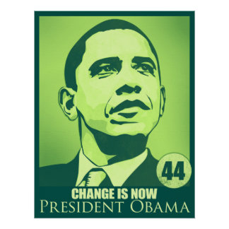 President Obama, Change is Now Green Poster