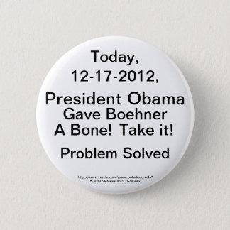 President Obama Gave Boehner a Bone 12-17, Take IT 2 Inch Round Button