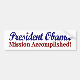 President Obama Mission Accomplished Bumper Sticker