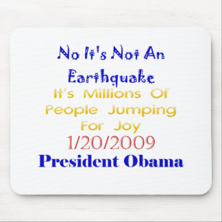 President Obama- Not An Earthquake Mouse Pad