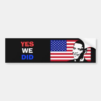 President Obama - Yes We Did Bumper Sticker