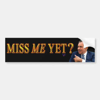 "President Richard Nixon, ""Miss Me Yet"" Bumper Sticker"