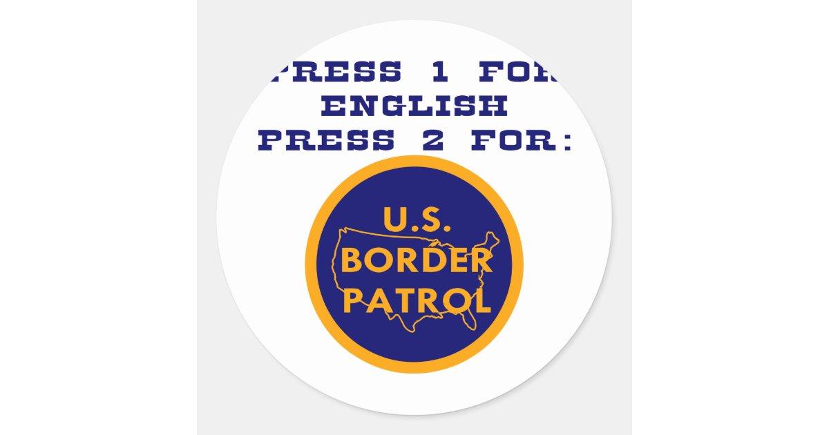 Press 1 For English Press 2 For Border Patrol Round
