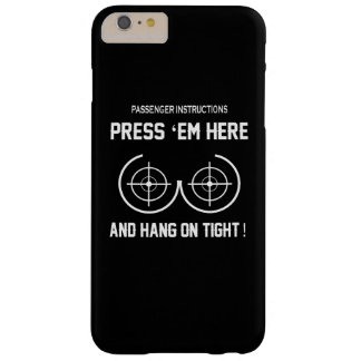 Press Em Here and Hang On Tight Barely There iPhone 6 Plus Case