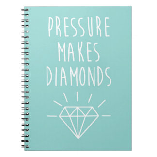 Pressure Makes Diamonds Quote Spiral Notebook