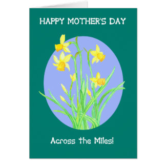 Pretty Daffodils Across the Miles Mother's Day Card