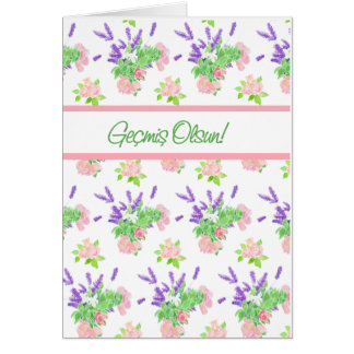 Pretty Floral Turkish Language Greeting Get Well Card