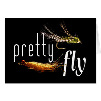 Pretty Fly, Funny Fishing Design Greeting Card