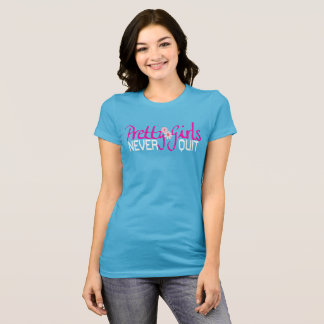Pretty Girls Never Quit T-Shirt