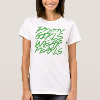 Pretty Girls wear Pearls T-Shirt