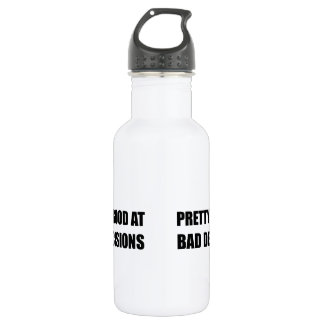 Pretty Good At Bad Decisions 532 Ml Water Bottle
