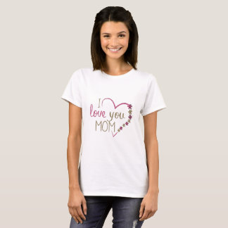 Pretty I Love You Mom Shirt