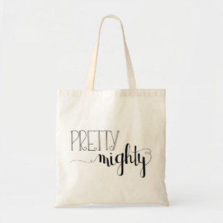 Pretty Mighty Hand Lettered Tote Bag