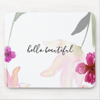 Pretty Pink Floral Hello Beautiful Mouse Pad