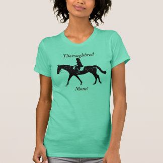 Pretty Thoroughbred Mom T-Shirt