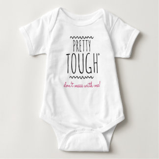 Pretty Tough: Don't Mess with Me! Baby Bodysuit