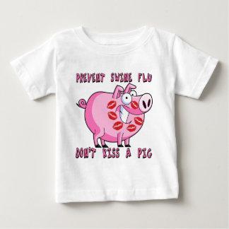 Prevent Swine Flu: Don't Kiss a Pig Baby T-Shirt