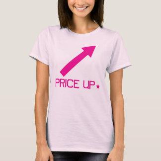 PRICE UP! T-Shirt
