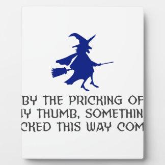Pricking Of My Thumb Halloween Design Plaque