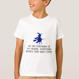 Pricking Of My Thumb Halloween Design T-Shirt