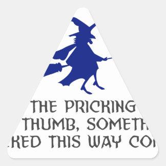 Pricking Of My Thumb Halloween Design Triangle Sticker