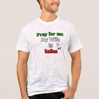Priez pour moi que mon épouse est italienne t-shirt
