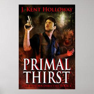 """PRIMAL THIRST 24""""x36"""" Poster"""