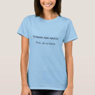"""""""Primum non nocere."""" T-Shirt"""
