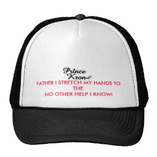 Prince Black 2x2, FATHER I STRETCH MY HANDS TO ... Trucker Hat