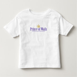 Prince of Wails / Princess of Wails Toddler T-shirt