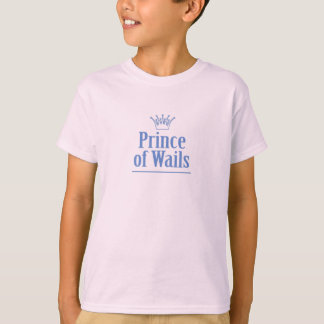 Prince of Wails / Princess of Wails v2 T-Shirt