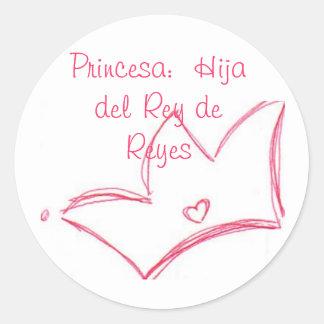 Princesa:  Hija del Rey de Reyes Round Sticker