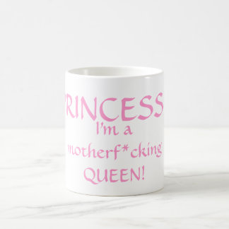 Princess? I'm a Queen! Coffee Mug