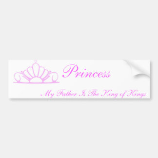 Princess My Father Is King Car Bumper Sticker