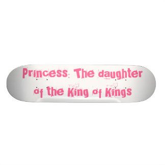 Princess The daughter of the King of Kings Skate Board Decks