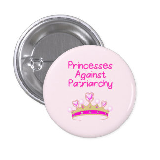 Princesses Against Patriarchy 1 Inch Round Button