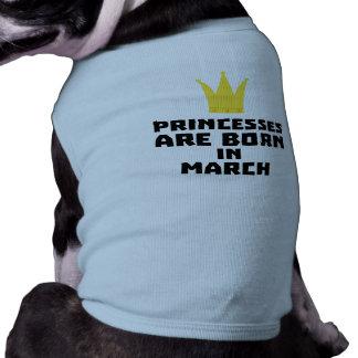 Princesses are born in MARCH Z1szr Doggie T-shirt