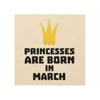 Princesses are born in MARCH Z1szr Wood Canvases
