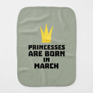 Princesses are born in MARCH Z60zh Burp Cloth