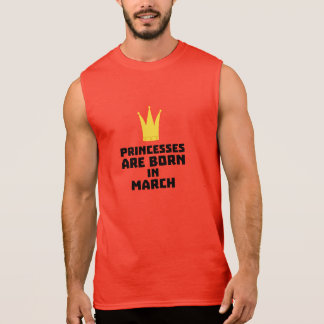 Princesses are born in MARCH Zhv17 Sleeveless Shirt