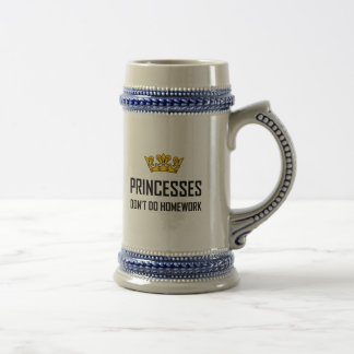 Princesses Do Not Do Homework Beer Stein