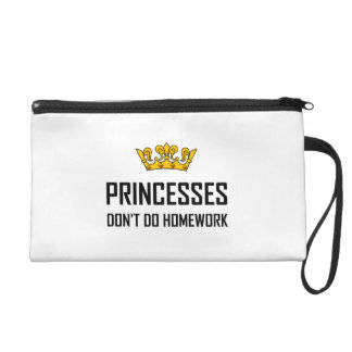 Princesses Do Not Do Homework Wristlet