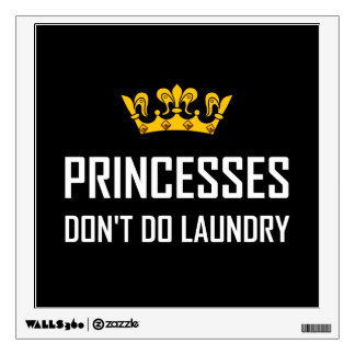 Princesses Do Not Do Laundry Wall Sticker