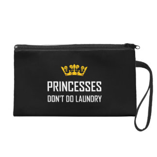 Princesses Do Not Do Laundry Wristlet