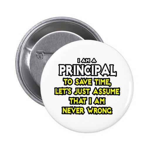 Principal...Assume I Am Never Wrong Pin