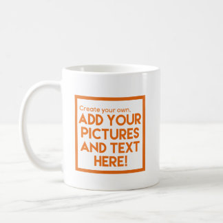 Print on a COFFEE MUG - Add pics and text