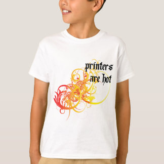 Printers Are Hot T-Shirt