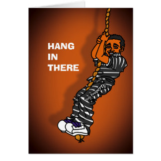 Prison Cards - Hang in There